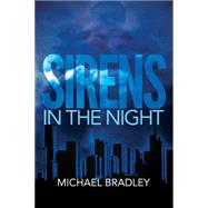 Sirens in the Night by Bradley, Michael, 9780692517192