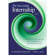 The Successful Internship by Sweitzer, H. Frederick; King, Mary A., 9781285077192