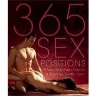 365 Sex Positions A New Way Every Day for a Steamy, Erotic Year by Sweet, Lisa, 9781569757192