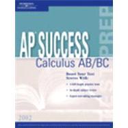 Ap Success 2002: Calculus Ab/Bc by Galbek, Joan Van; Trivieri, Lawrence; Ahuja, Lalit A.; Polito, Jessica; Rosebush, Joan Marie, 9780768907193