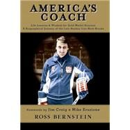 America's Coach : Life Lessons and Wisdom for Gold Medal Success; A Biographical Journey of the Late Hockey Icon Herb Brooks by Bernstein, Ross, 9780963487193