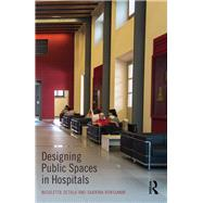 Designing Public Spaces in Hospitals by Setola; Nicoletta, 9781138857193