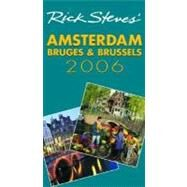 Rick Steves' Amsterdam, Bruges, and Brussels 2006 by Steves, Rick; Openshaw, Gene, 9781566917193