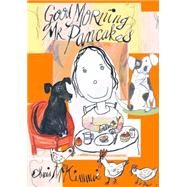 Good Morning Mr. Pancakes by Mckimmie, Chris, 9781742377193