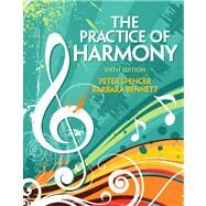 The Practice of Harmony by Spencer, Peter, D.M.A.; Bennett, Barbara, 9780205717194