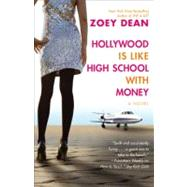 Hollywood Is Like High School With Money by Dean, Zoey, 9780446697194