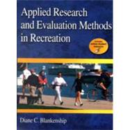 Applied Research and Evaluation Methods in Recreation by Blankenship, Diane, 9780736077194