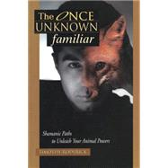 The Once Unknown Familiar by Roderick, Timothy, 9780738747194