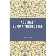 The Routledge Guidebook to Aquinas' Summa Theologiae by Eberl; Jason T., 9781138777194