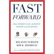 Fast Forward by Verveer, Melanne; Azzarelli, Kim K.; Clinton, Hillary Rodham, 9780544527195