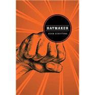 Haymaker by Schuitema, Adam, 9780875807195
