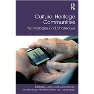 Cultural Heritage Communities: Technologies and Challenges by Ciolfi; Luigina, 9781138697195