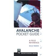 Avalanche Pocket Guide: A Field Reference by Tremper, Bruce, 9781594857195