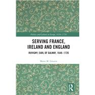 Friend and Foe of France: Ruvigny, Earl of Galway, 1648û1720 by LToutre; Marie M., 9781138207196