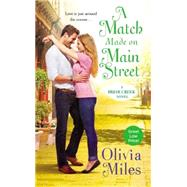 A Match Made on Main Street by Miles, Olivia, 9781455557196