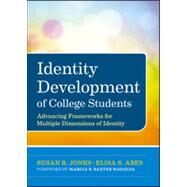 Identity Development of College Students : Advancing Frameworks for Multiple Dimensions of Identity by Jones, Susan R.; Abes, Elisa S.; Baxter Magolda, Marcia B., 9780470947197