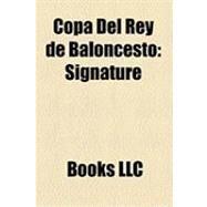 Copa Del Rey de Baloncesto : Copa Del Rey de Baloncesto 2008-09, Copa Del Rey de Baloncesto 2007-08, Copa Del Rey de Baloncesto 2005-06 by , 9781156257197