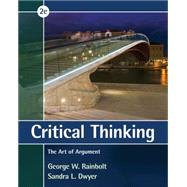 Critical Thinking The Art of Argument by Rainbolt, George W.; Dwyer, Sandra L., 9781285197197
