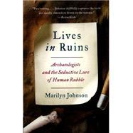Lives in Ruins by Johnson, Marilyn, 9780062127198