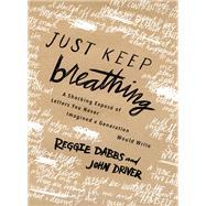Just Keep Breathing by Dabbs, Reggie; Driver, John, 9780718077198