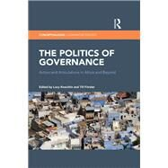 The Politics of Governance: Actors and Articulations in Africa and Beyond by Koechlin; Lucy, 9781138287198