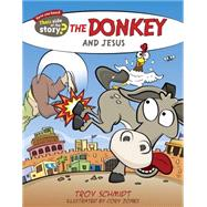 The Donkey and Jesus by Schmidt, Troy; Jones, Cory, 9781433687198
