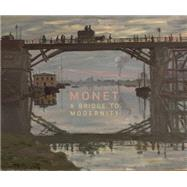 Monet: A Bridge to Modernity by Kienle Ponka, Anabelle; Kelly, Simon; Thomson, Richard, 9788874397198