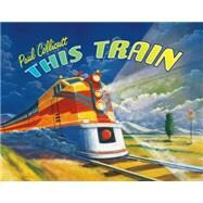 This Train by Collicutt, Paul; Collicutt, Paul, 9780374377199