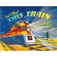 This Train by Collicutt, Paul; Collicutt, Paul, 9780374377199