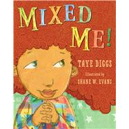 Mixed Me! by Diggs, Taye; Evans, Shane W., 9781250047199
