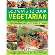 500 Ways to Cook Vegetarian one of the best vegetarian recipe books