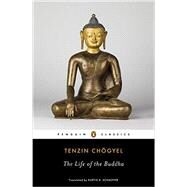 The Life of the Buddha by Chogyel, Tenzin; Schaeffer, Kurtis R., 9780143107200