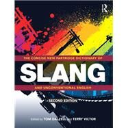 The Concise New Partridge Dictionary of Slang and Unconventional English by Dalzell; Tom, 9780415527200