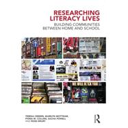 Researching Literacy Lives: Building communities between home and school by Cremin; Teresa, 9781138777200