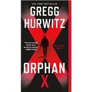 Orphan X A Novel by Hurwitz, Gregg, 9781250097200