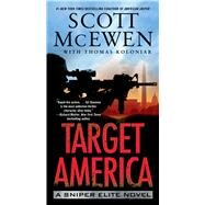 Target America A Sniper Elite Novel by McEwen, Scott; Koloniar, Thomas (CON), 9781476747200
