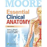 Moore Essential Clinical Anatomy, 5th Ed. + Color Atlas of Anatomy, 7th Ed. by Moore, Keith L., Ph.D., 9781496307200