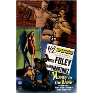 WWE Superstars #1: Money In the Bank by Foley, Mick; Martinez, Alitha, 9781597077200