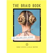 The Braid Book by Hiscox, Sarah; Burton, Willa, 9781613737200