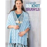 33 Knit Shawls: Beautiful Wraps in Cables and Lace by Editors of Sixth&spring Books, 9781938867200