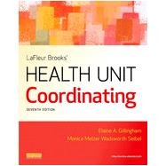 Lafleur Brooks' Health Unit Coordinating by Gillingham, Elaine A.; Seibel, Monica Melzer Wadsworth, 9781455707201