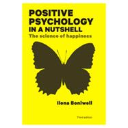 Positive Psychology in a Nutshell The Science of Happiness by Boniwell, Ilona, 9780335247202