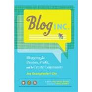 Blog Inc. by Cho, Joy Deangdeelert; Ilasco, Meg Mateo; Bonney, Grace, 9781452107202