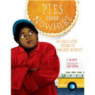 Pies from Nowhere by Romito, Dee; Freeman, Laura, 9781499807202