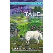 A Tiger's Tale by Morrigan, Laura, 9780425257203