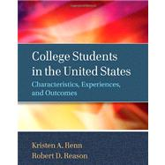 College Students in the United States : Characteristics, Experiences, and Outcomes by Renn, Kristen A.; Reason, Robert D., 9780470947203