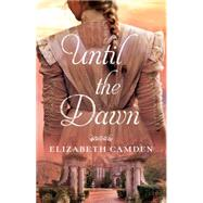Until the Dawn by Camden, Elizabeth, 9780764217203