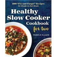Healthy Slow Cooker Cookbook for Two by Ellgen, Pamela, 9781623157203
