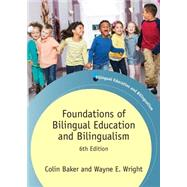 Foundations of Bilingual Education and Bilingualism by Baker, Colin; Wright, Wayne E., 9781783097203