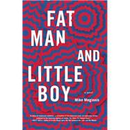 Fat Man and Little Boy by Meginnis, Mike, 9781936787203